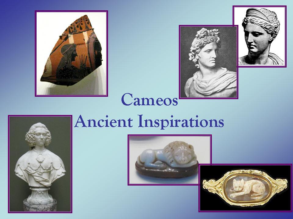 Cameos - ancient inspirations