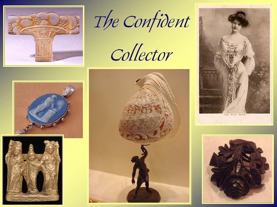 Confident collector